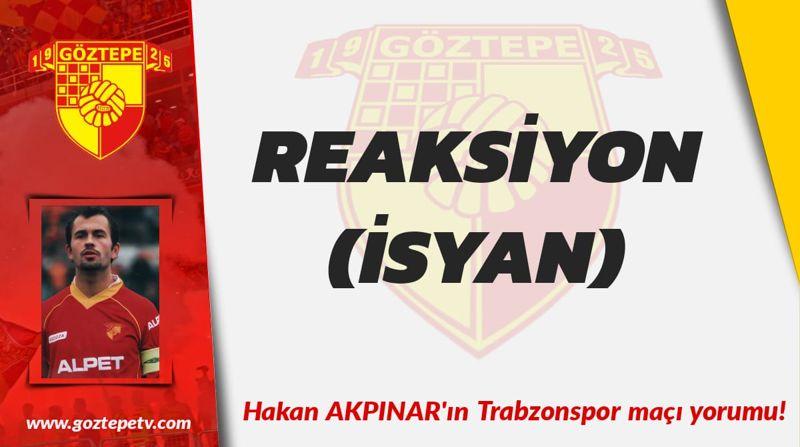 Hakan Akpınar'ın Trabzonspor maçı yorumları